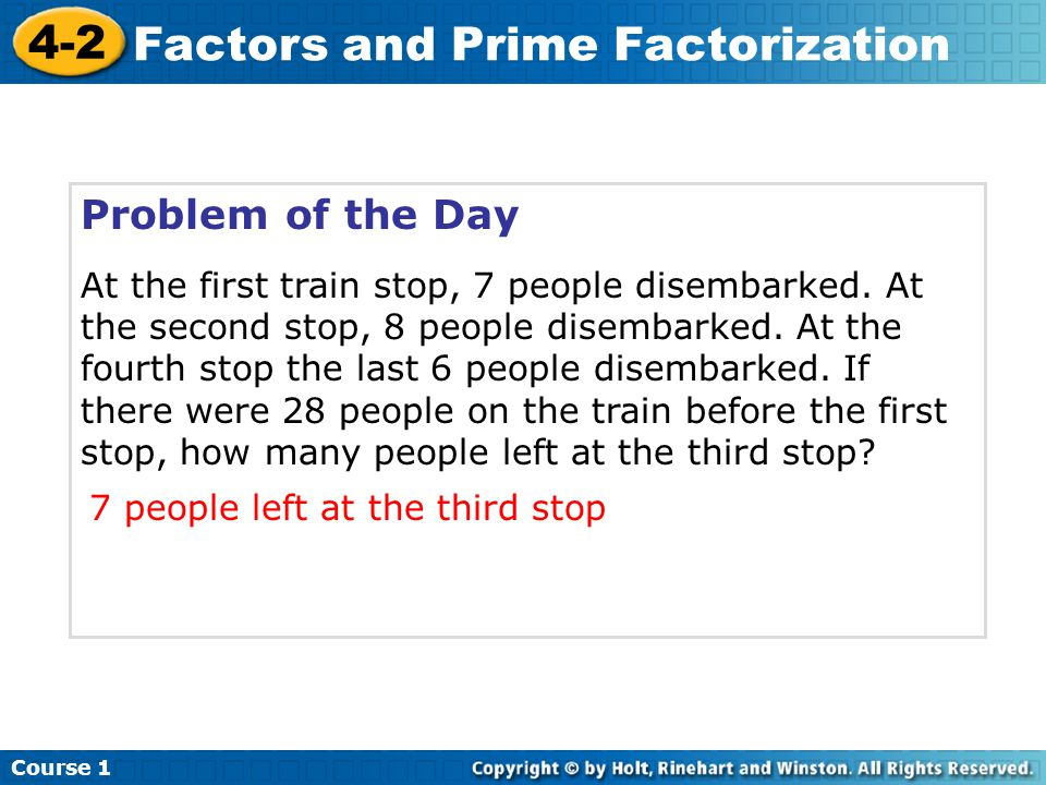 Course 1 4-2 Factors and Prime Factorization Additional Example 2A: Writing Prime Factorizations Method 1: Use a factor tree.
