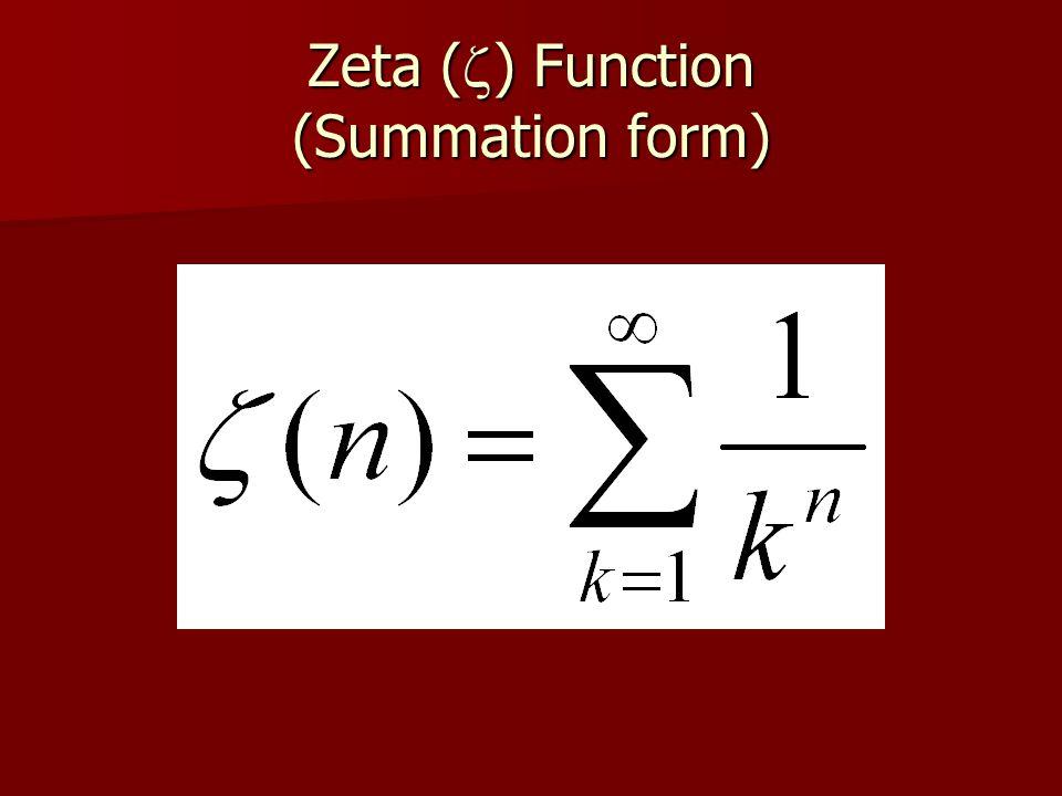 Zeta (  ) Function (Summation form)