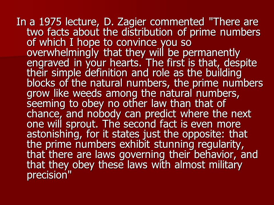 In a 1975 lecture, D. Zagier commented