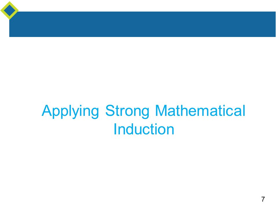 7 Applying Strong Mathematical Induction