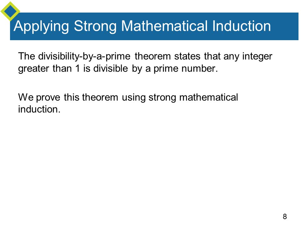 8 The divisibility-by-a-prime theorem states that any integer greater than 1 is divisible by a prime number.