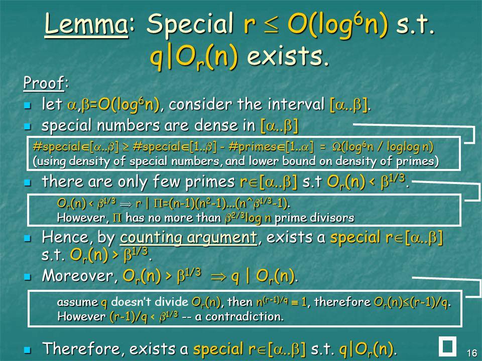 16 Lemma: Special r  O(log 6 n) s.t. q|O r (n) exists.