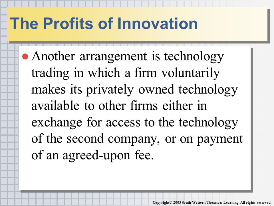 ●Another arrangement is technology trading in which a firm voluntarily makes its privately owned technology available to other firms either in exchang