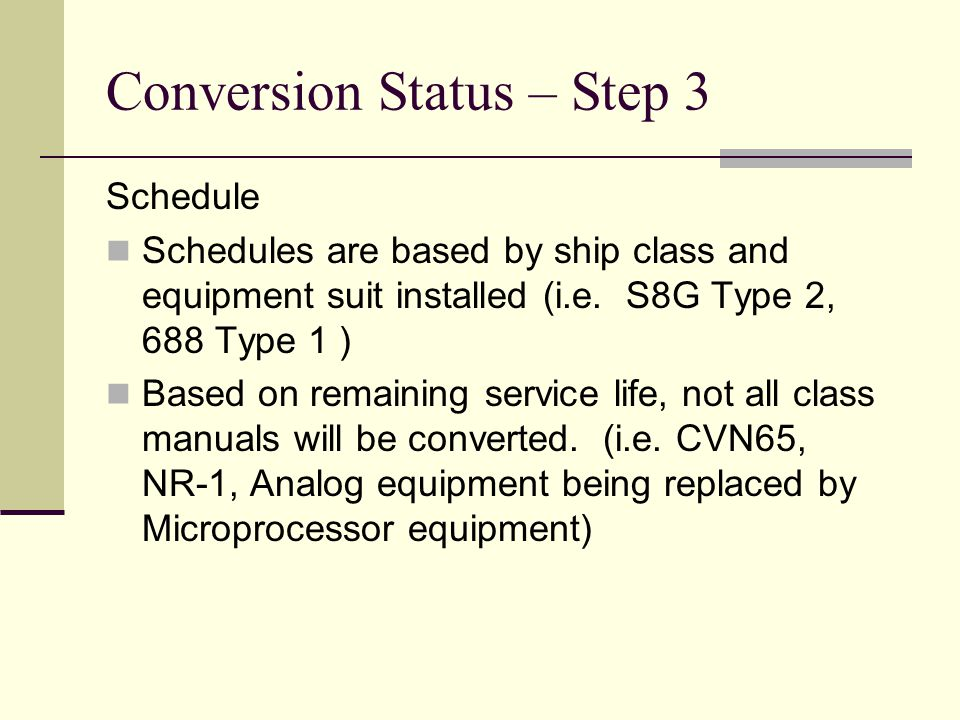 Conversion Status – Step 3 Conversion Outline: Applicable system engineers completed part 1 of CMRS data sheets based on Component Technical Manual procedures.