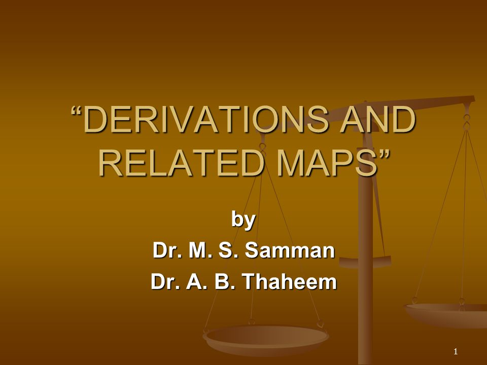 1 DERIVATIONS AND RELATED MAPS by Dr. M. S. Samman Dr. A. B. Thaheem