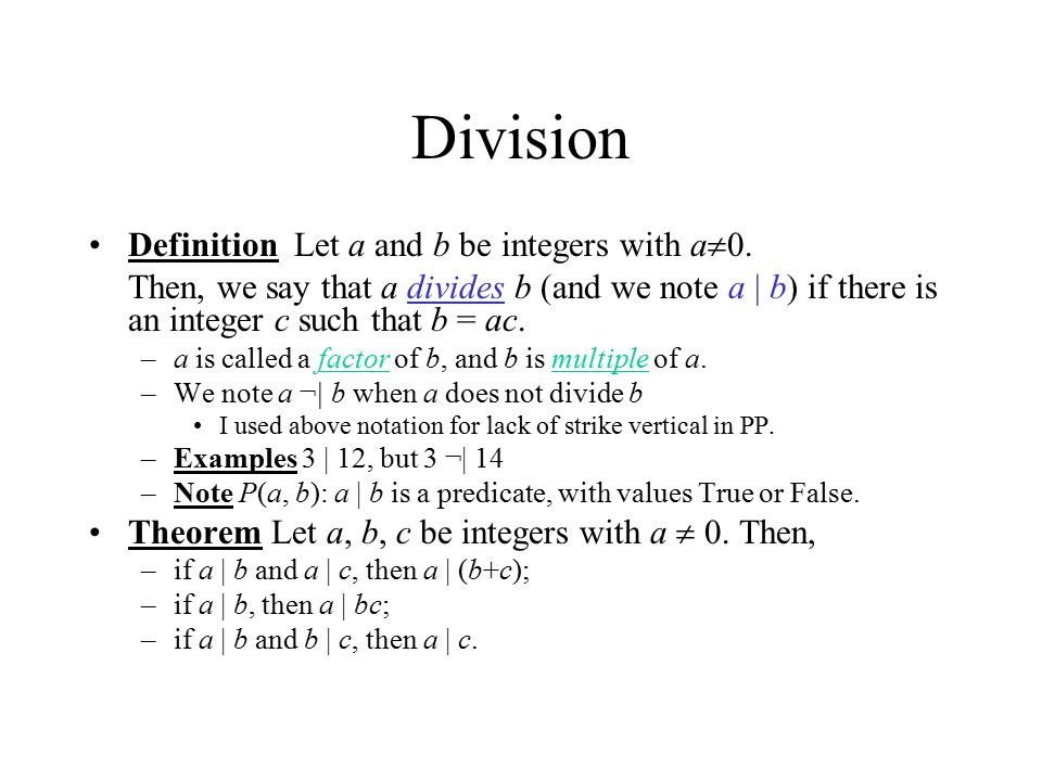 Division Definition Let a and b be integers with a  0.