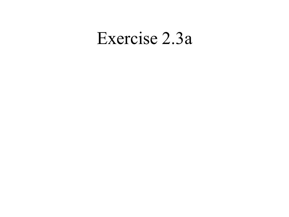 Exercise 2.3a