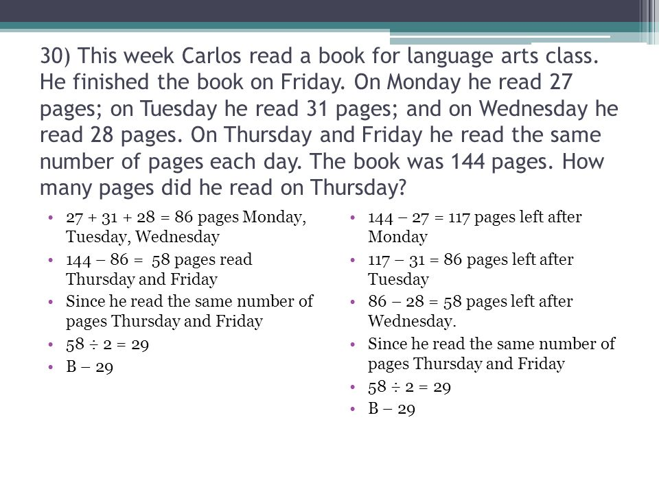 30) This week Carlos read a book for language arts class.