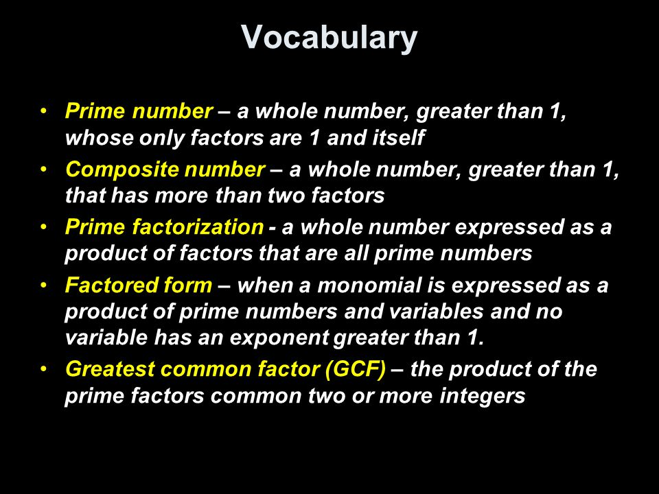 Vocabulary Prime number – a whole number, greater than 1, whose only factors are 1 and itself Composite number – a whole number, greater than 1, that