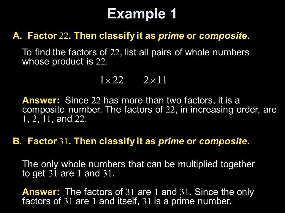 Example 2 Find the prime factorization of 84.Method 1 The least prime factor of 84 is 2.