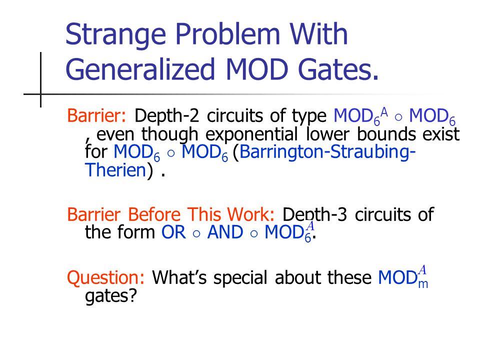 Strange Problem With Generalized MOD Gates.