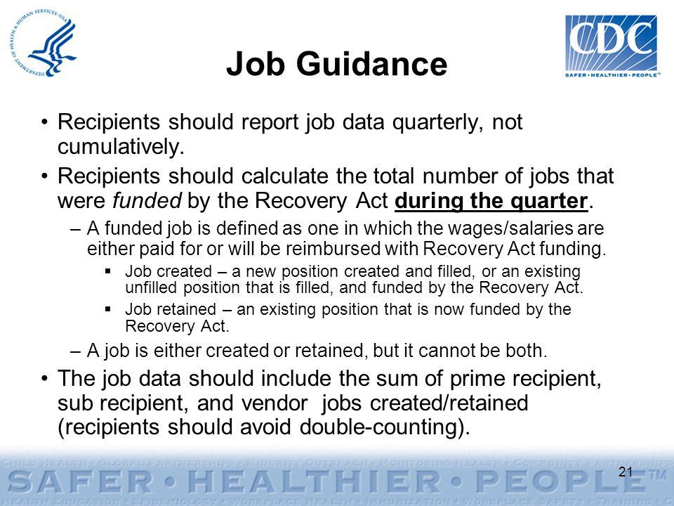 21 Job Guidance Recipients should report job data quarterly, not cumulatively.