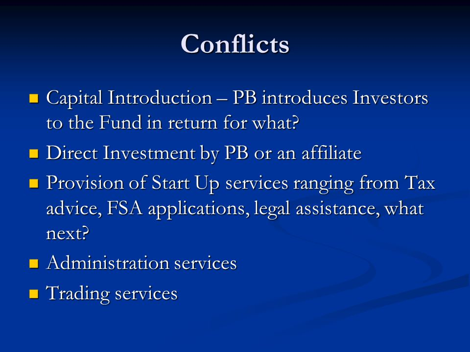 Conflicts Capital Introduction – PB introduces Investors to the Fund in return for what.