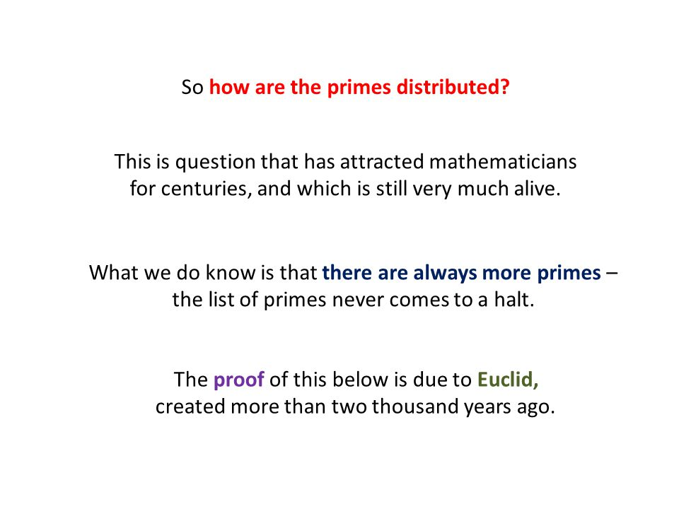 So how are the primes distributed.
