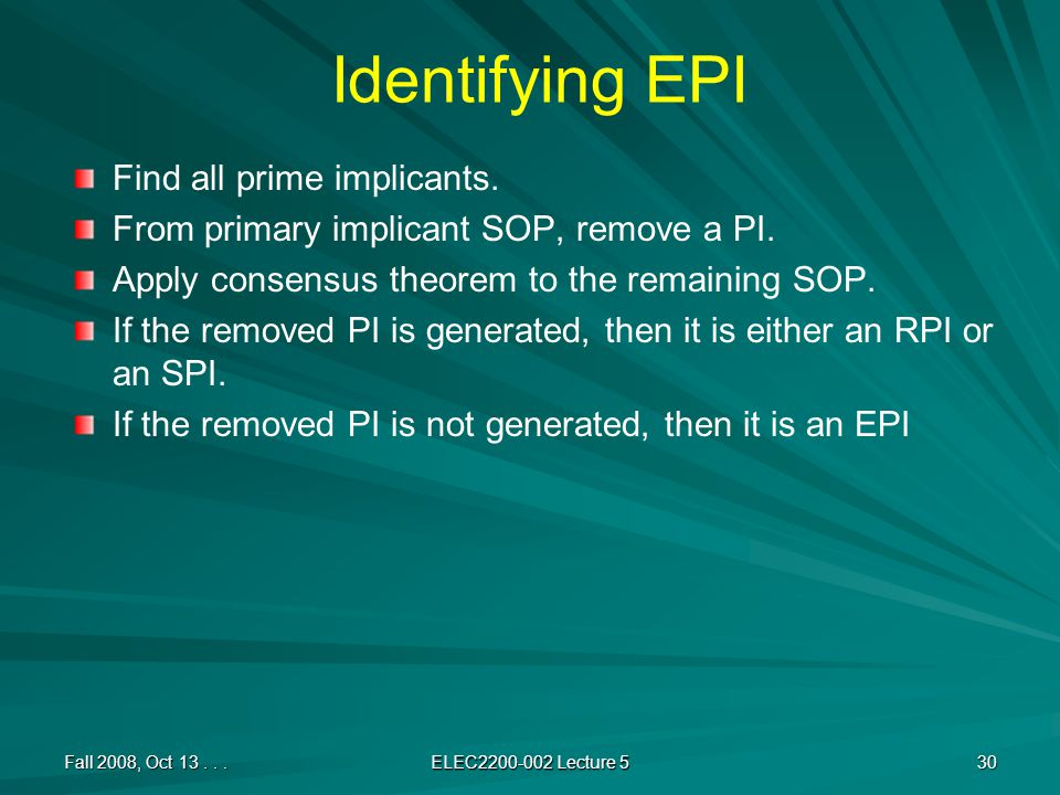 Identifying EPI Find all prime implicants. From primary implicant SOP, remove a PI.