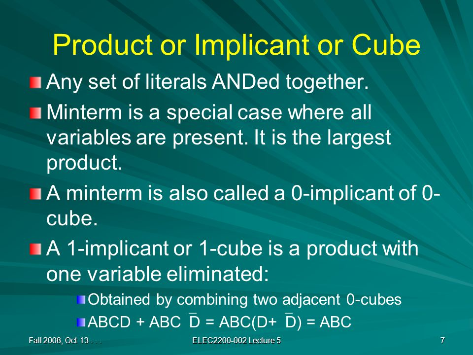 Product or Implicant or Cube Any set of literals ANDed together.