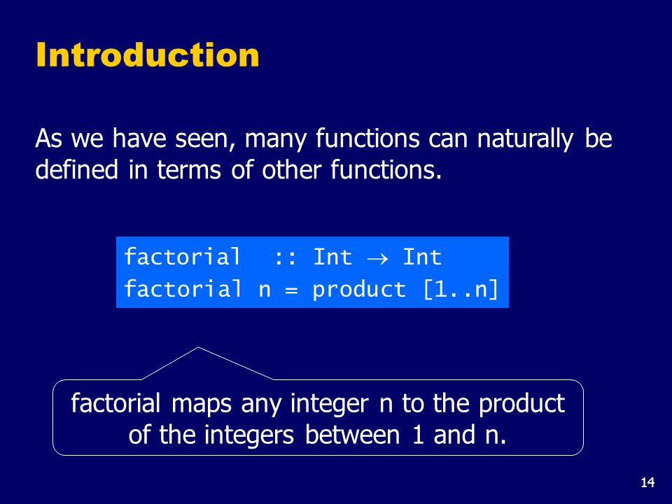 14 Introduction As we have seen, many functions can naturally be defined in terms of other functions.