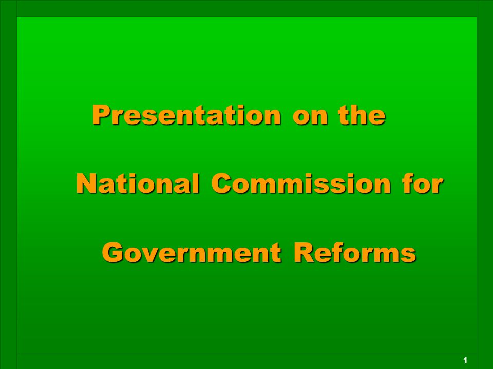 1 Presentation on the National Commission for Government Reforms