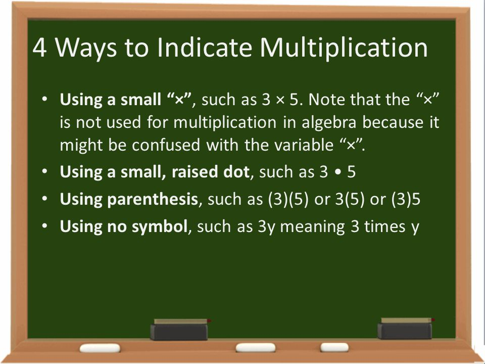 "4 Ways to Indicate Multiplication Using a small ""×"", such as 3 × 5. Note that the ""×"" is not used for multiplication in algebra because it might be co"