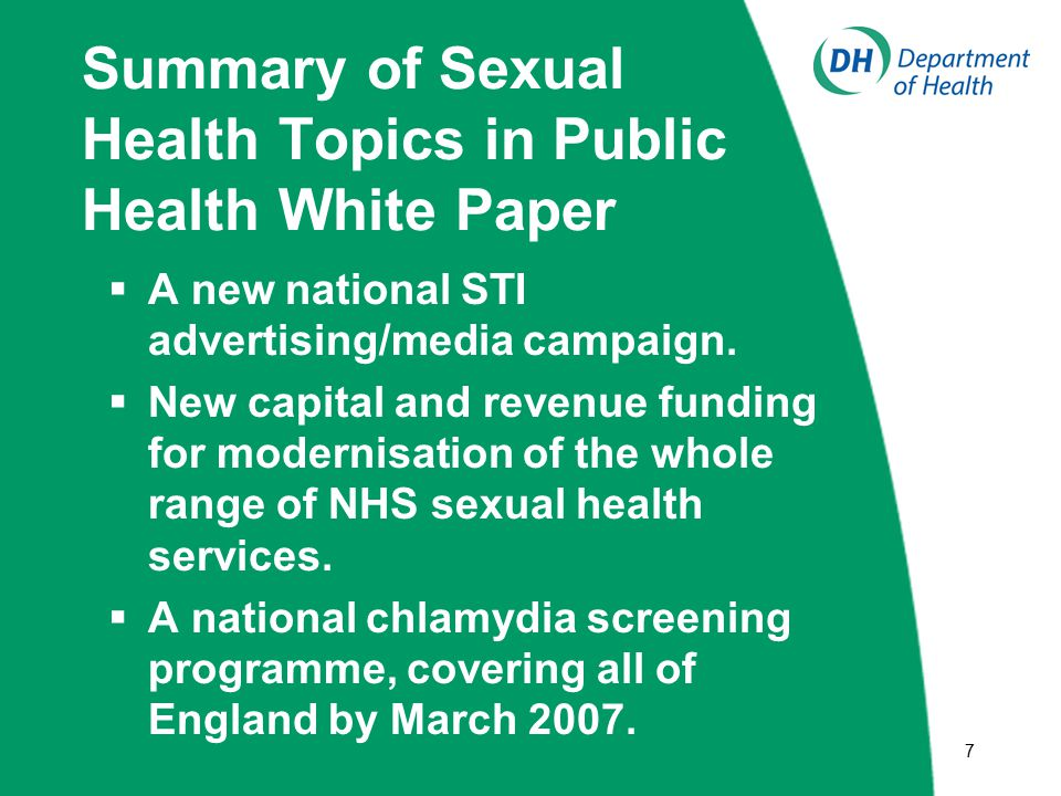 77 Summary of Sexual Health Topics in Public Health White Paper  A new national STI advertising/media campaign.