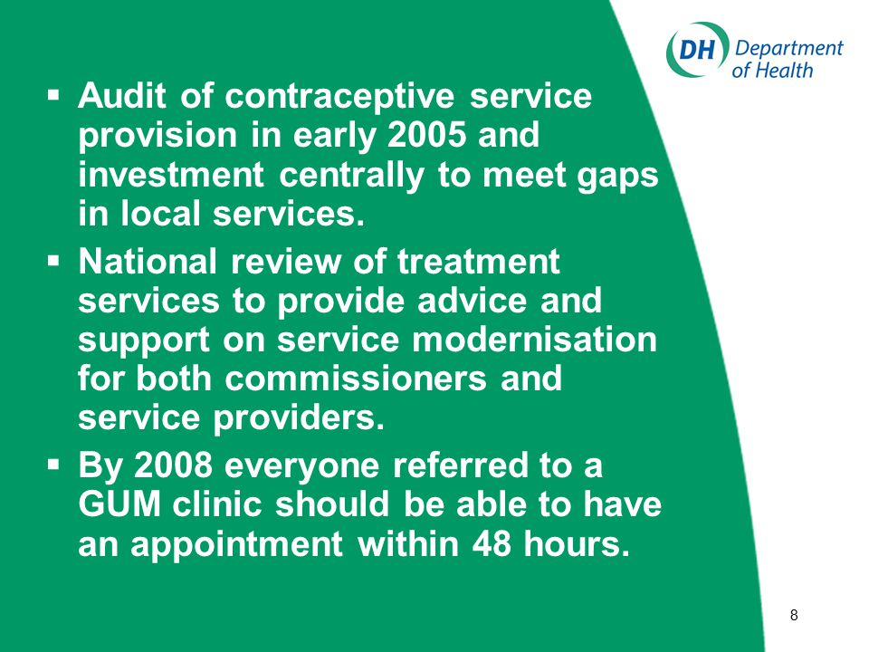 88  Audit of contraceptive service provision in early 2005 and investment centrally to meet gaps in local services.