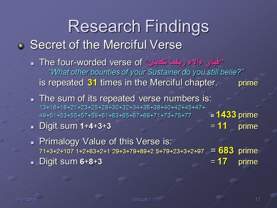 """17Ali AdamsVersion 1.11 Research Findings Secret of the Merciful Verse Secret of the Merciful Verse The four-worded verse of """" فبأي ءالاء ربكما تكذبان"""