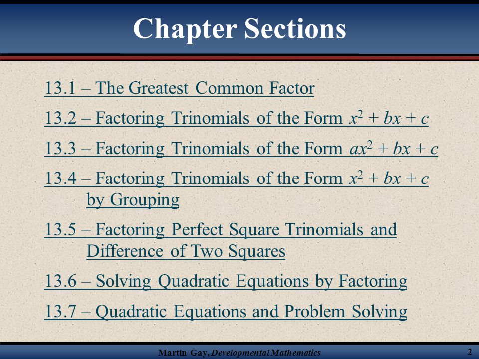 § 13.5 Factoring Perfect Square Trinomials and the Difference of Two Squares