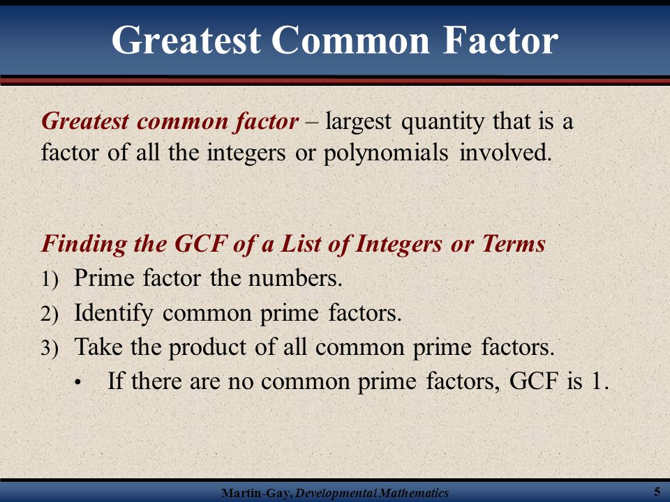 Martin-Gay, Developmental Mathematics 6 Find the GCF of each list of numbers.