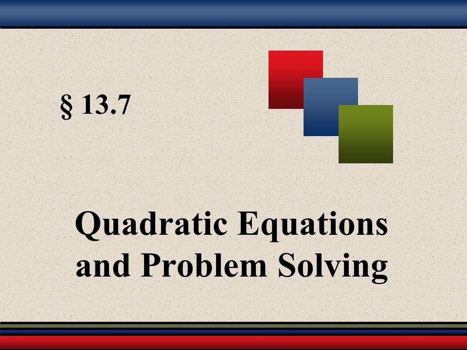 § 13.7 Quadratic Equations and Problem Solving