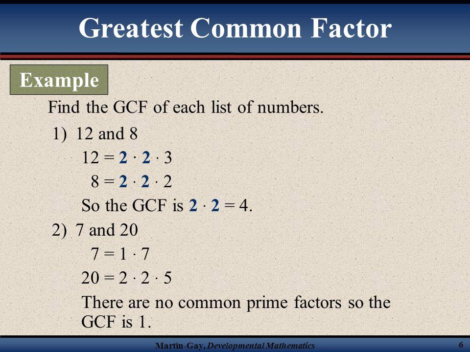 Martin-Gay, Developmental Mathematics 7 Find the GCF of each list of numbers.