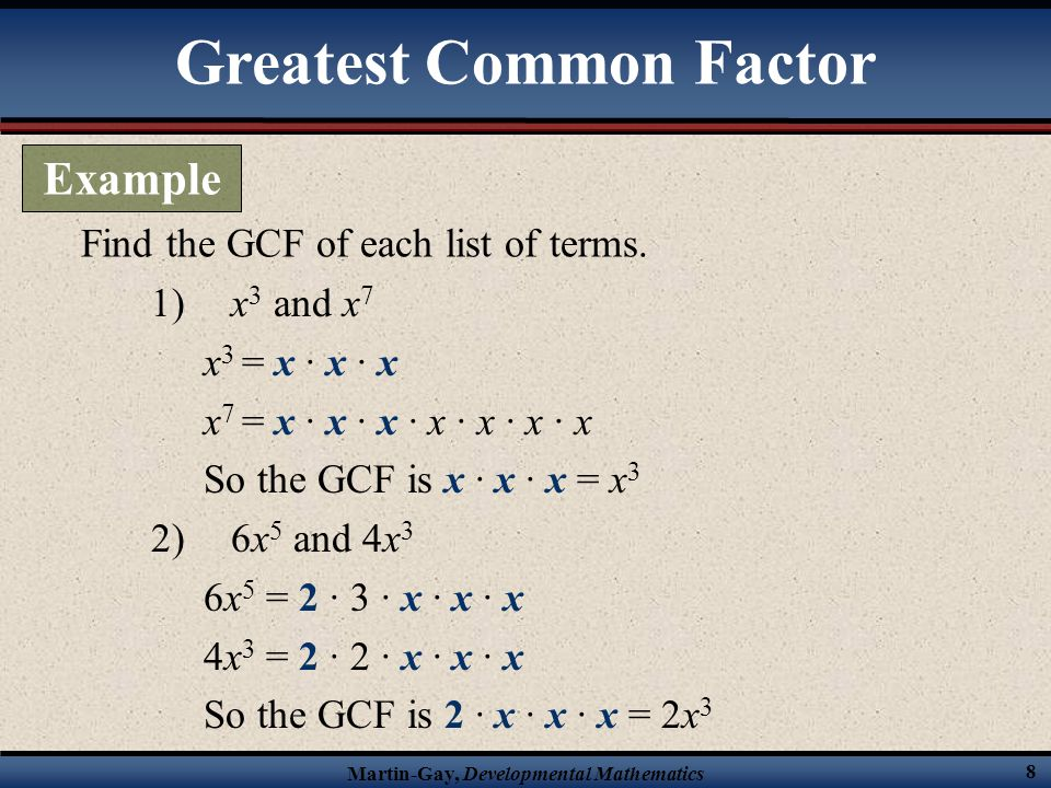 Martin-Gay, Developmental Mathematics 9 Find the GCF of the following list of terms.