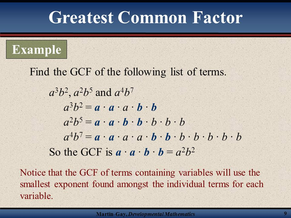 Martin-Gay, Developmental Mathematics 40 Factoring a Four-Term Polynomial by Grouping 1)Arrange the terms so that the first two terms have a common factor and the last two terms have a common factor.