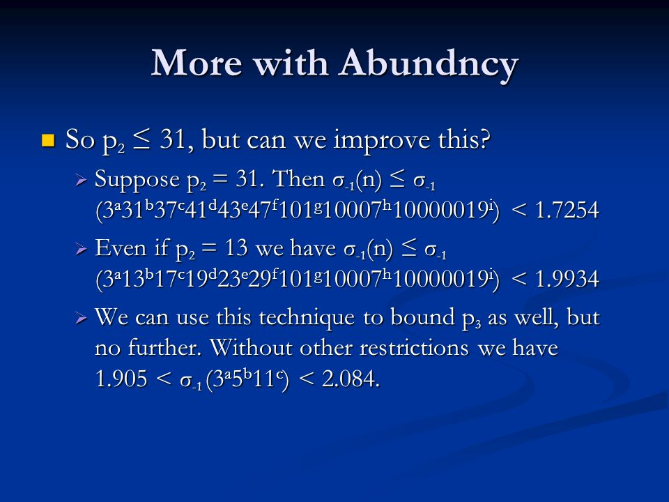 More with Abundncy So p 2 ≤ 31, but can we improve this.