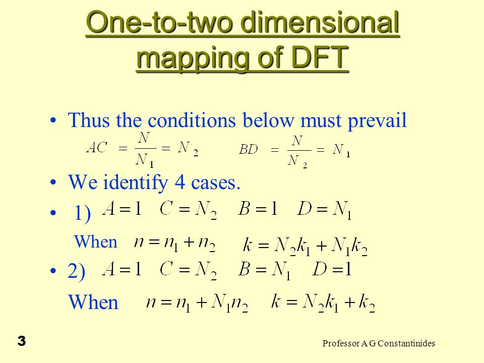 Professor A G Constantinides 14 One-to-two dimensional mapping of DFT Hence an n such that Thus.