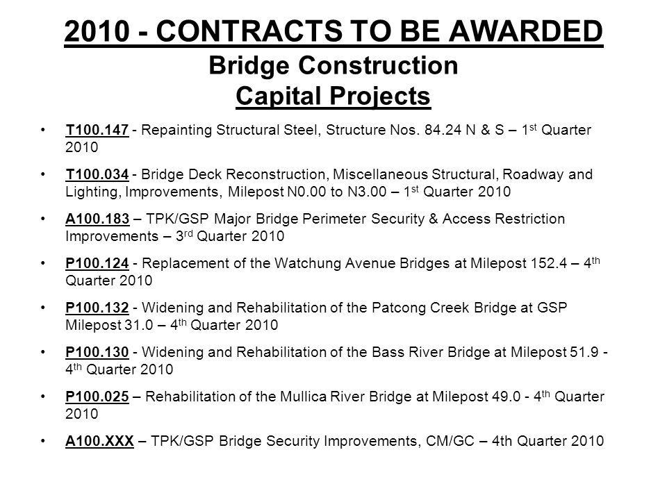 2010 - CONTRACTS TO BE AWARDED Bridge Construction Capital Projects T100.147 - Repainting Structural Steel, Structure Nos.