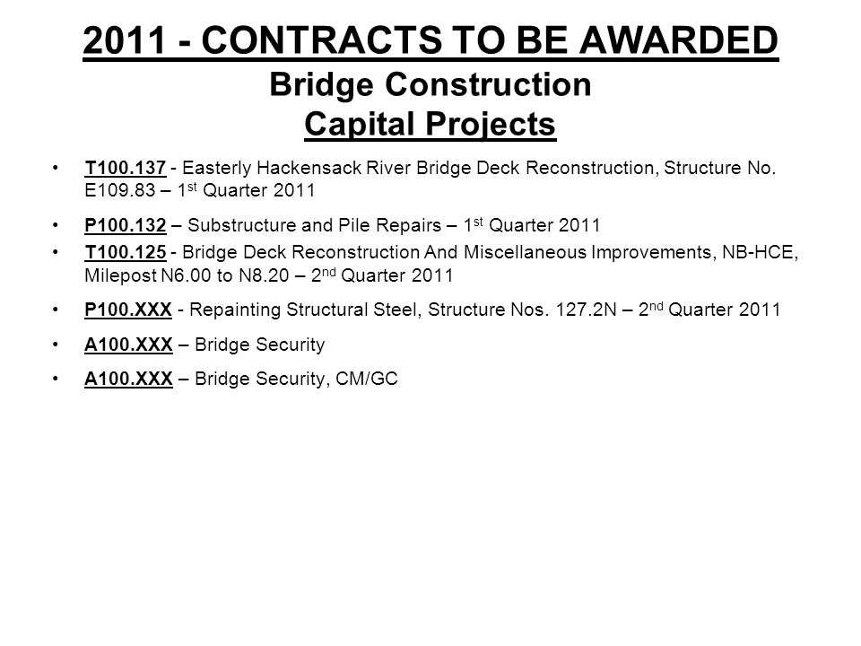 2011 - CONTRACTS TO BE AWARDED Bridge Construction Capital Projects T100.137 - Easterly Hackensack River Bridge Deck Reconstruction, Structure No.