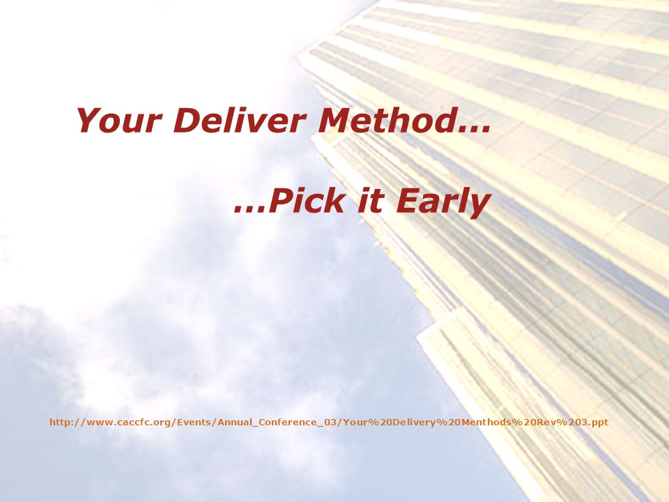 Your Deliver Method...