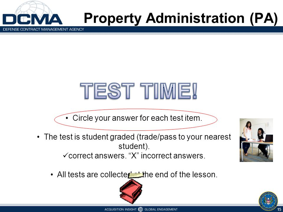 15 5/9/2015 Property Administration (PA) Circle your answer for each test item. The test is student graded (trade/pass to your nearest student). corre