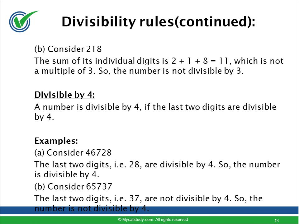 (b) Consider 218 The sum of its individual digits is 2 + 1 + 8 = 11, which is not a multiple of 3. So, the number is not divisible by 3. Divisible by
