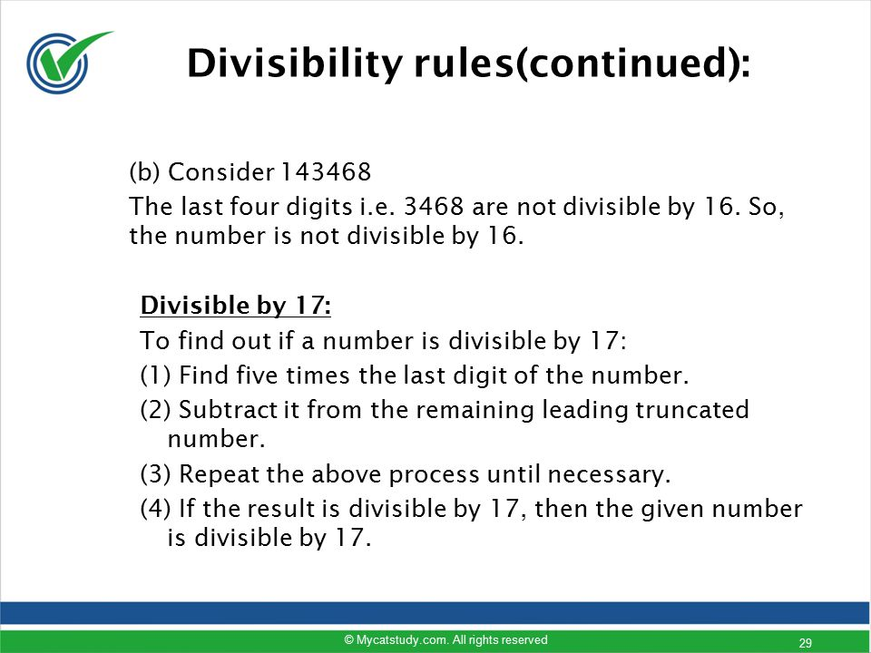 (b) Consider 143468 The last four digits i.e. 3468 are not divisible by 16. So, the number is not divisible by 16. Divisible by 17: To find out if a n