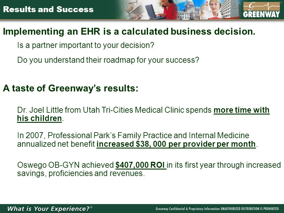Results and Success Implementing an EHR is a calculated business decision.