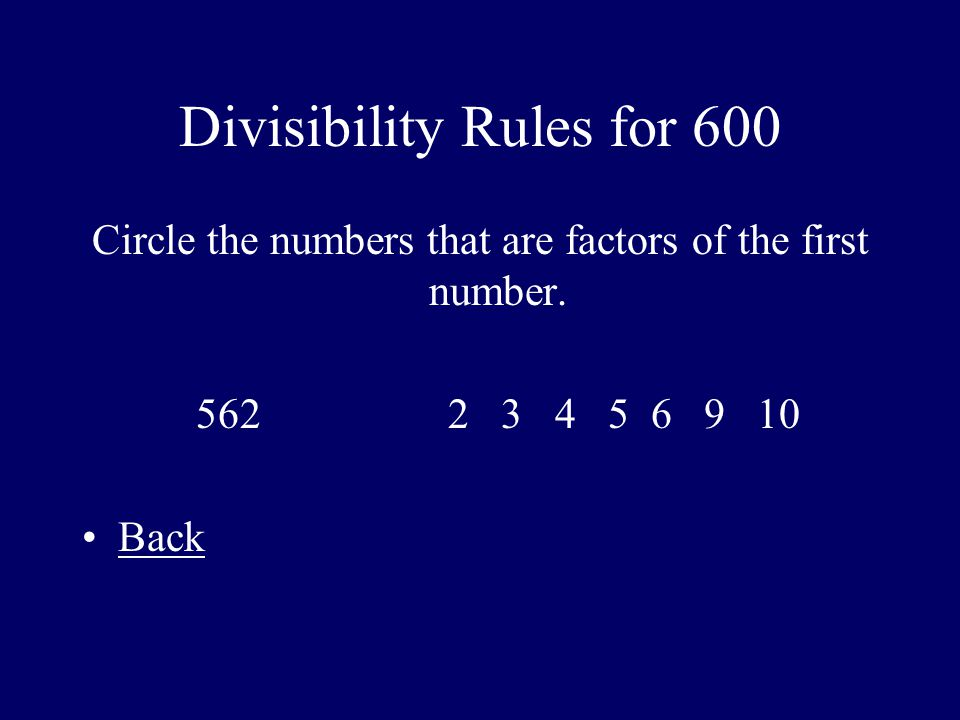 Divisibility Rules for 600 Circle the numbers that are factors of the first number.