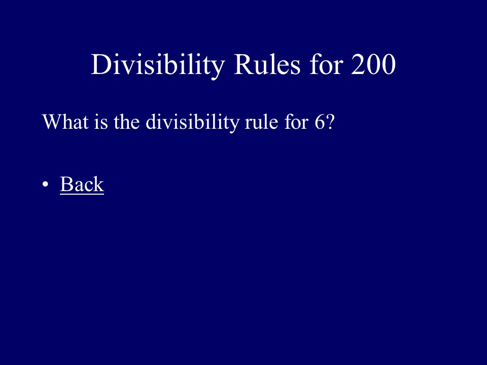 Divisibility Rules for 200 What is the divisibility rule for 6? Back
