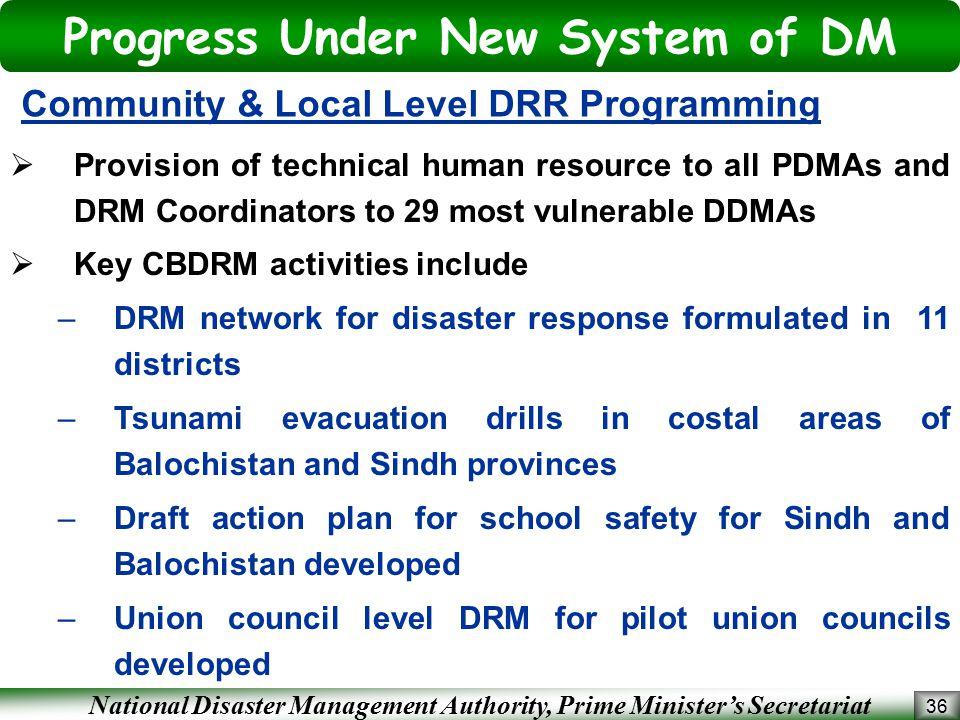 National Disaster Management Authority, Prime Minister's Secretariat 36 Community & Local Level DRR Programming Progress Under New System of DM  Prov