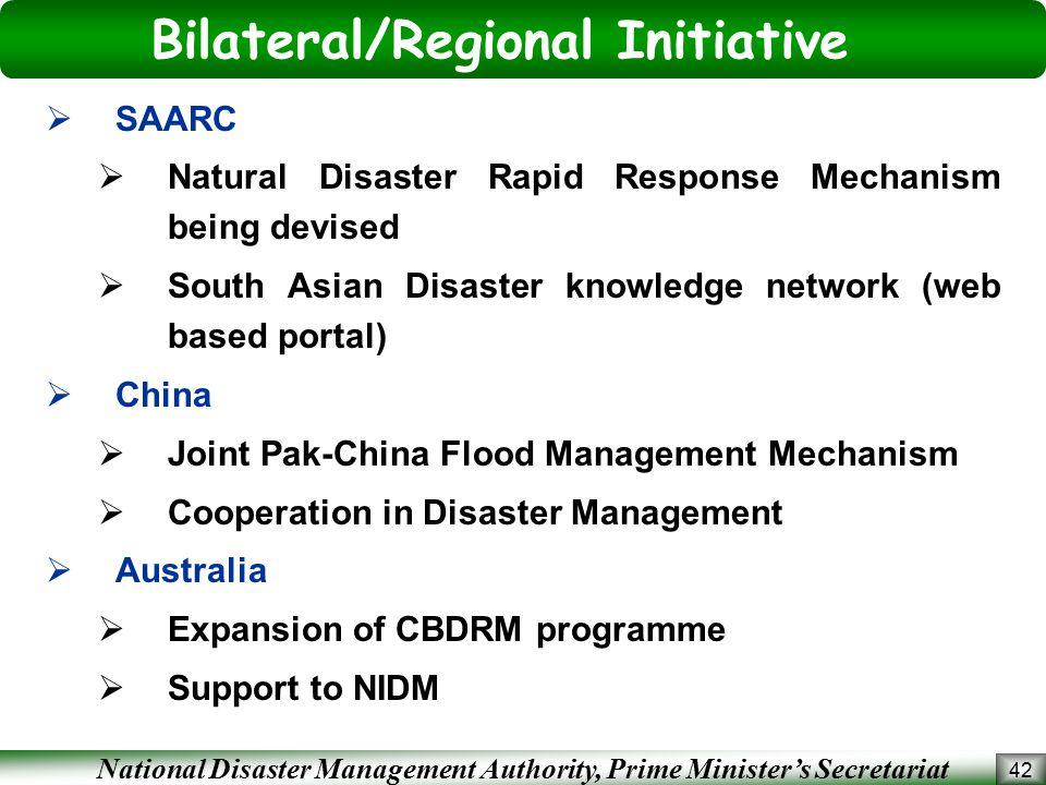 National Disaster Management Authority, Prime Minister's Secretariat Bilateral/Regional Initiative 42  SAARC  Natural Disaster Rapid Response Mechan