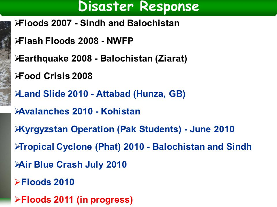 National Disaster Management Authority, Prime Minister's Secretariat 44  Floods 2007 - Sindh and Balochistan  Flash Floods 2008 - NWFP  Earthquake