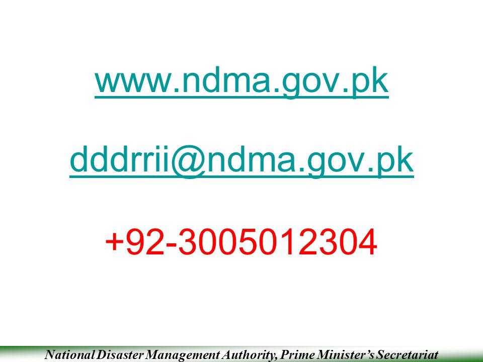 National Disaster Management Authority, Prime Minister's Secretariat www.ndma.gov.pk dddrrii@ndma.gov.pk +92-3005012304