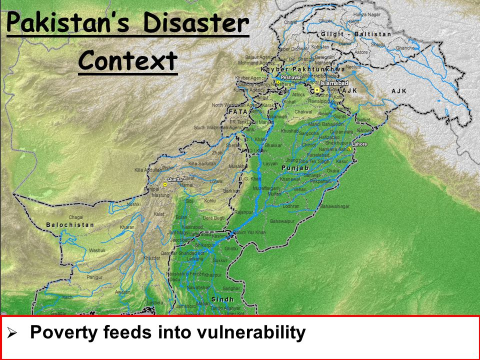 National Disaster Management Authority, Prime Minister's Secretariat 8 Pakistan's Disaster Context  Poverty feeds into vulnerability