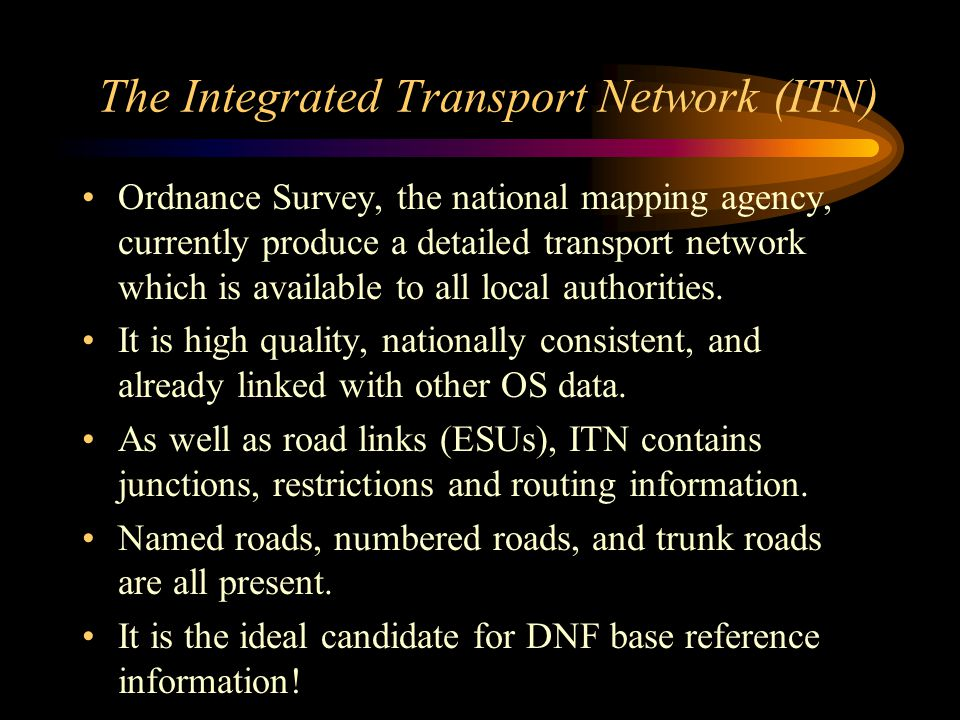 The Integrated Transport Network (ITN) Ordnance Survey, the national mapping agency, currently produce a detailed transport network which is available