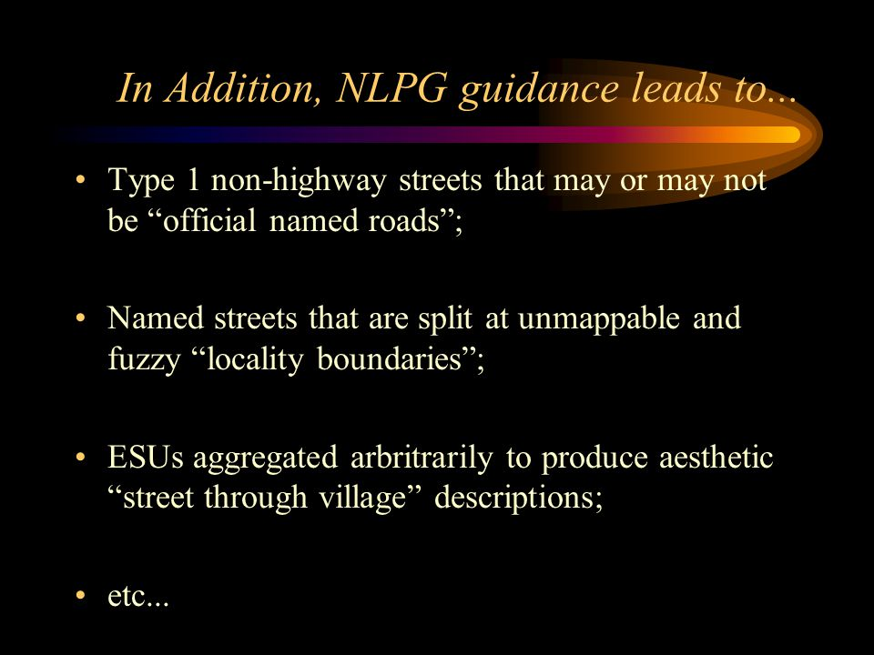 In Addition, NLPG guidance leads to...